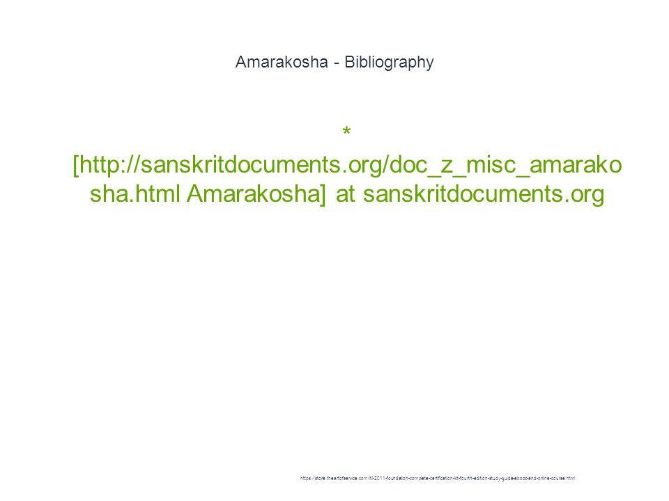 Amarakosha - Bibliography 1 * [http://sanskritdocuments.org/doc_z_misc_amarako sha.html Amarakosha] at sanskritdocuments.org https://store.theartofservice.com/itil-2011-foundation-complete-certification-kit-fourth-edition-study-guide-ebook-and-online-course.html