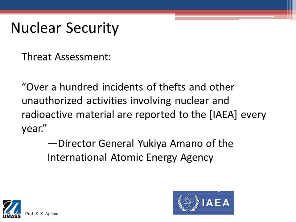 """Nuclear Security Threat Assessment: """"Over a hundred incidents of thefts and other unauthorized activities involving nuclear and radioactive material a"""
