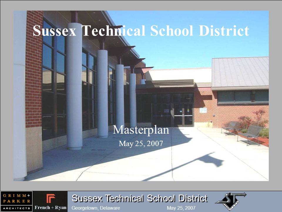 Sussex Technical School District Georgetown, Delaware May 25, 2007 Sussex Technical School District Masterplan May 25, 2007