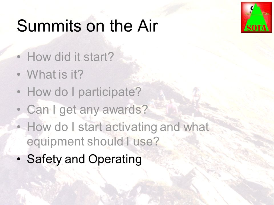 Summits on the Air How did it start? What is it? How do I participate? Can I get any awards? How do I start activating and what equipment should I use