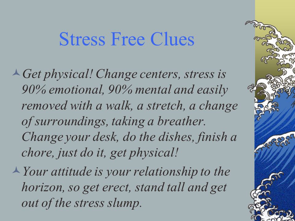 Stress Free Clues Emotional Freedom Techniques EFT can be used to free attention and reduce stress.