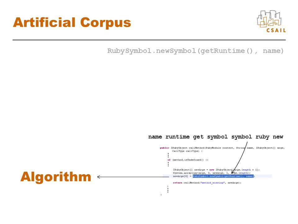 Artificial Corpus RubySymbol.newSymbol(getRuntime(), name) name runtime get symbol symbol ruby new Algorithm