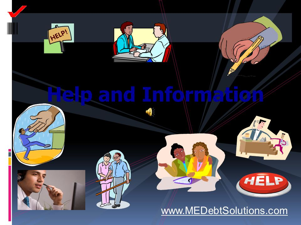 Help and Information www.MEDebtSolutions.com