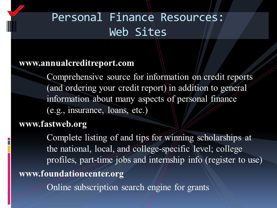www.annualcreditreport.com Comprehensive source for information on credit reports (and ordering your credit report) in addition to general information