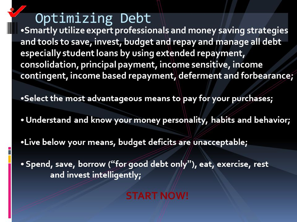 Optimizing Debt Smartly utilize expert professionals and money saving strategies and tools to save, invest, budget and repay and manage all debt espec