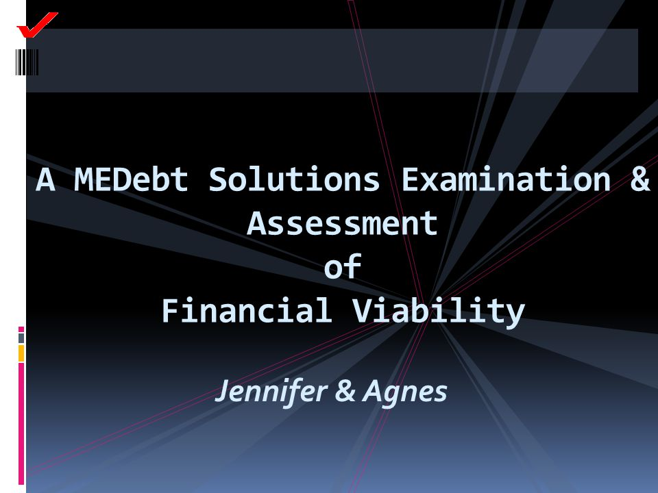 A MEDebt Solutions Examination & Assessment of Financial Viability Jennifer & Agnes