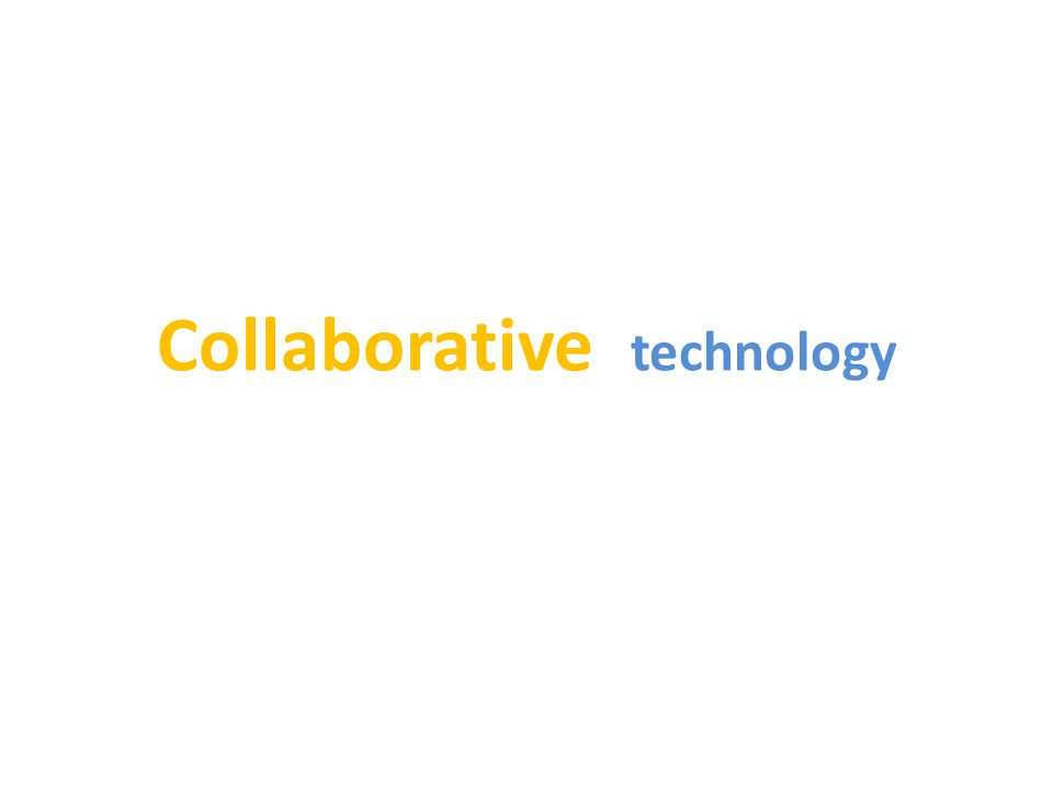 Collaborative technology