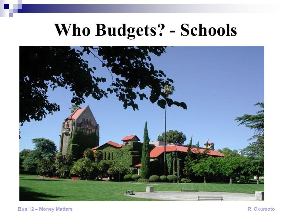 Who Budgets? - Schools Bus 12 – Money Matters R. Okumoto