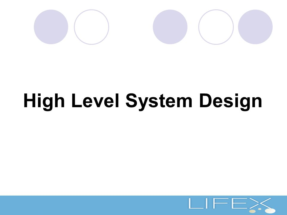 High Level System Design