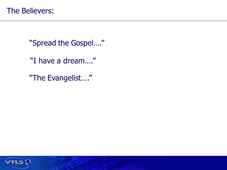The Believers: Spread the Gospel…. I have a dream…. The Evangelist….