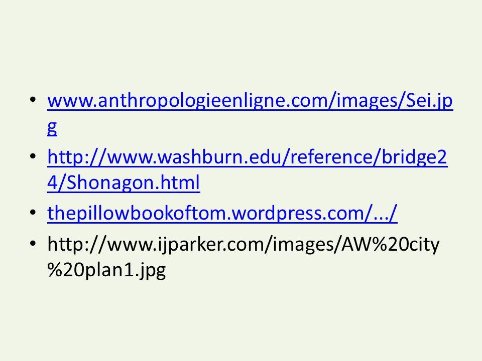 www.anthropologieenligne.com/images/Sei.jp g www.anthropologieenligne.com/images/Sei.jp g http://www.washburn.edu/reference/bridge2 4/Shonagon.html ht