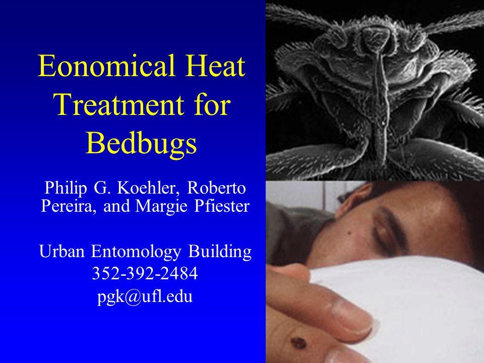 Eonomical Heat Treatment for Bedbugs Philip G.