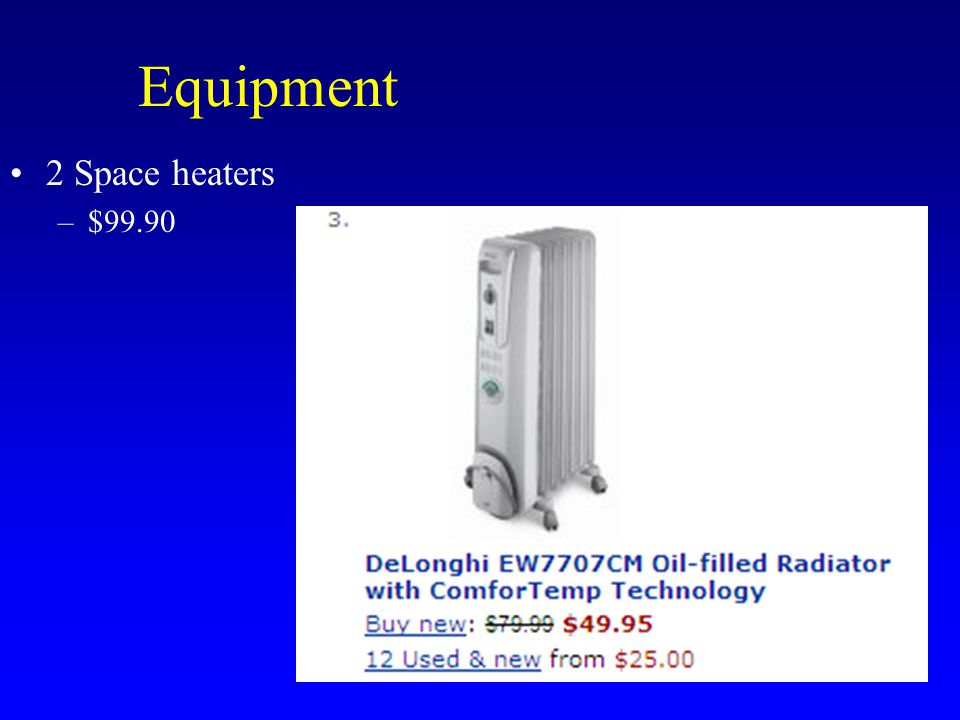 Equipment 2 Space heaters –$99.90