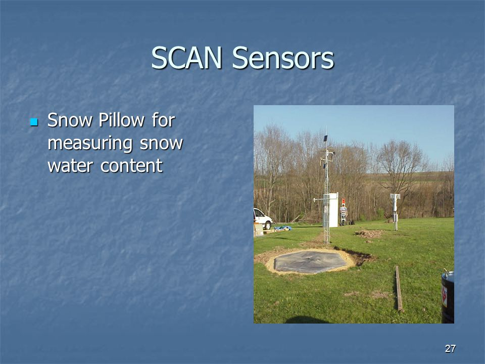 27 SCAN Sensors Snow Pillow for measuring snow water content Snow Pillow for measuring snow water content