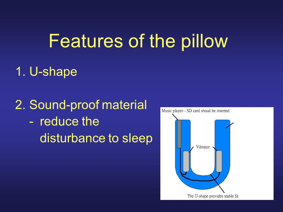 Features of the pillow 3.Music player a. theory of music therapy b.