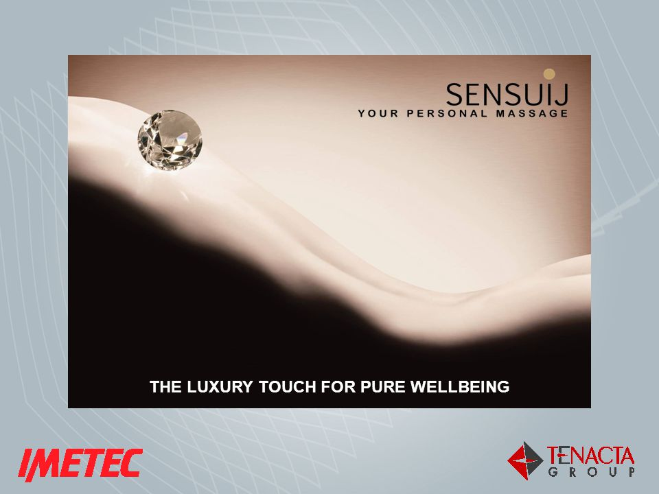 THE LUXURY TOUCH FOR PURE WELLBEING