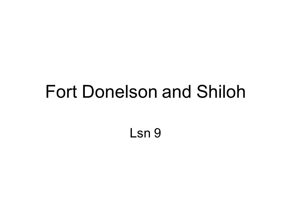 Fort Donelson and Shiloh Lsn 9