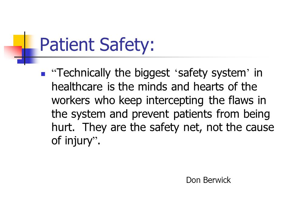 Patient Safety #1 A client ' s health and wellness depend upon safety.