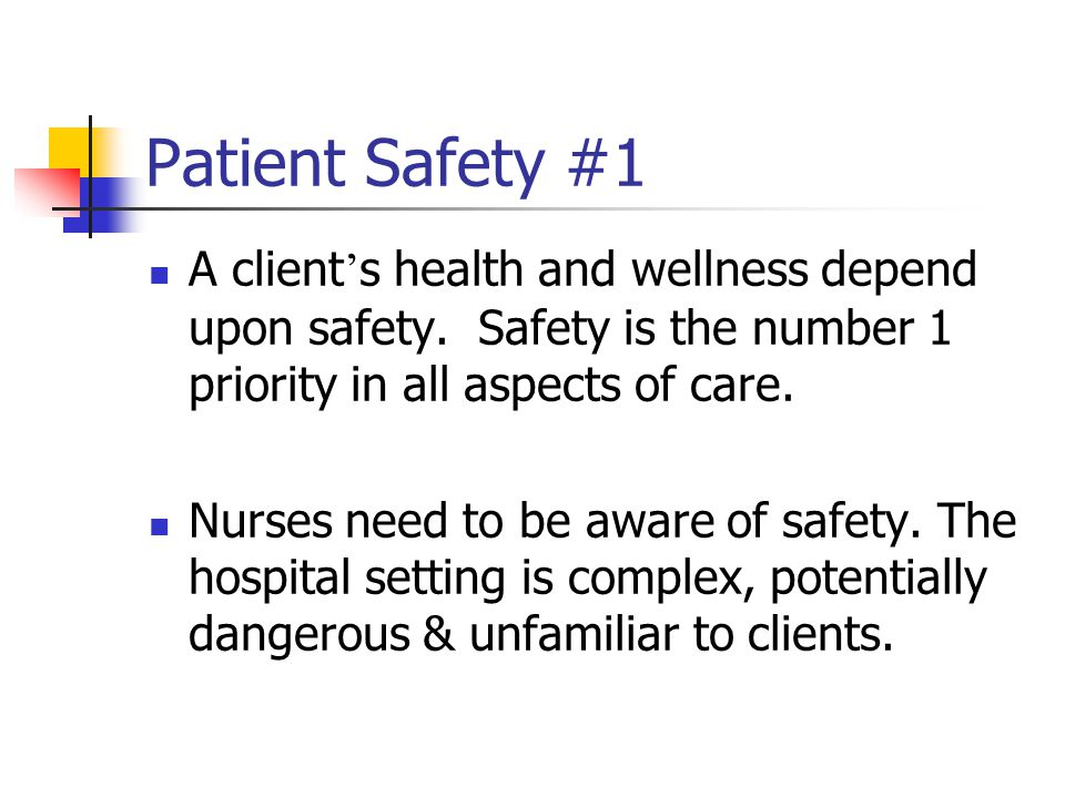 Ensuring Client safety: Reduces length of stay & cost of treatment Reduces frequency of treatment Reduces potential for law suits Reduces the number of work-related injuries to personnel