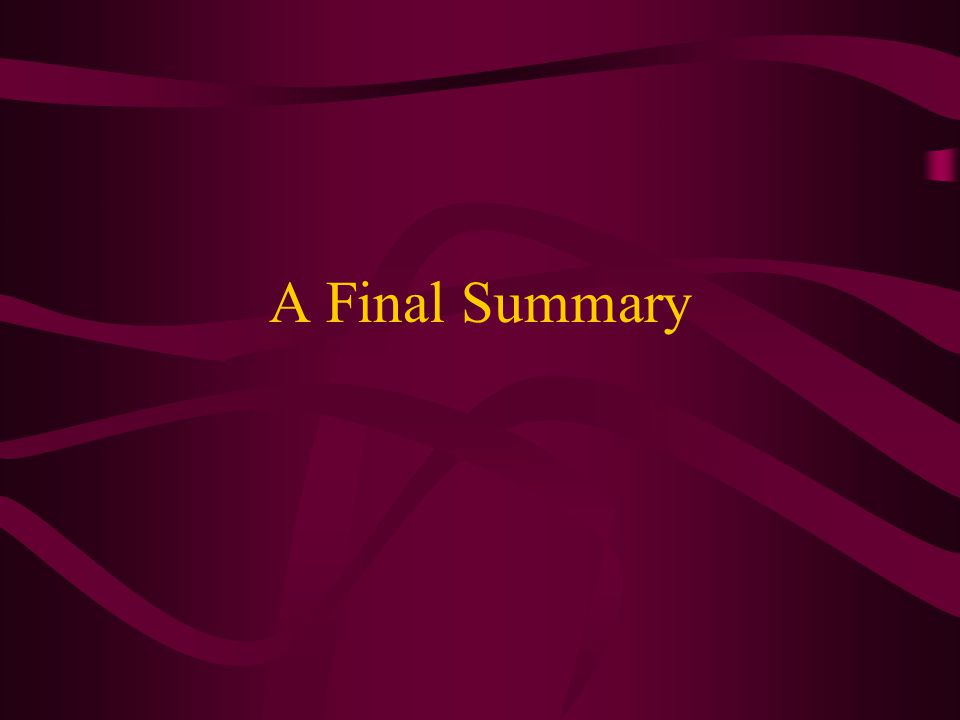 A Final Summary