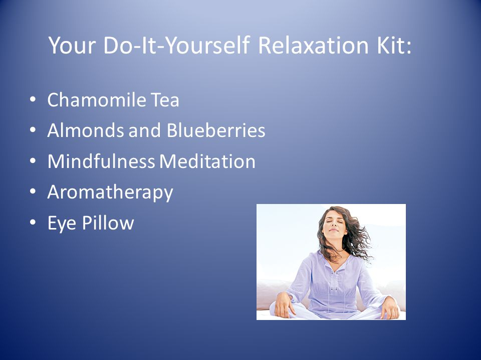 Your Do-It-Yourself Relaxation Kit: Chamomile Tea Almonds and Blueberries Mindfulness Meditation Aromatherapy Eye Pillow