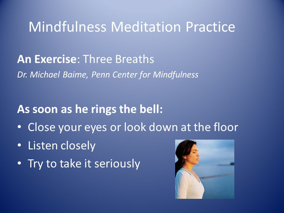 Mindfulness Meditation Practice An Exercise: Three Breaths Dr.