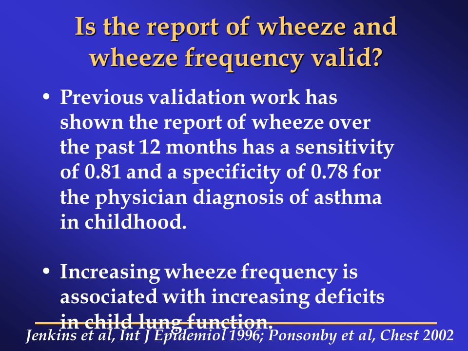Is the report of wheeze and wheeze frequency valid.