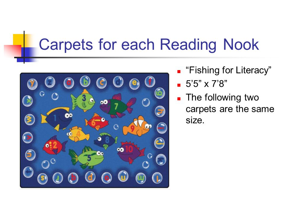 "Carpets for each Reading Nook ""Fishing for Literacy"" 5'5"" x 7'8"" The following two carpets are the same size."