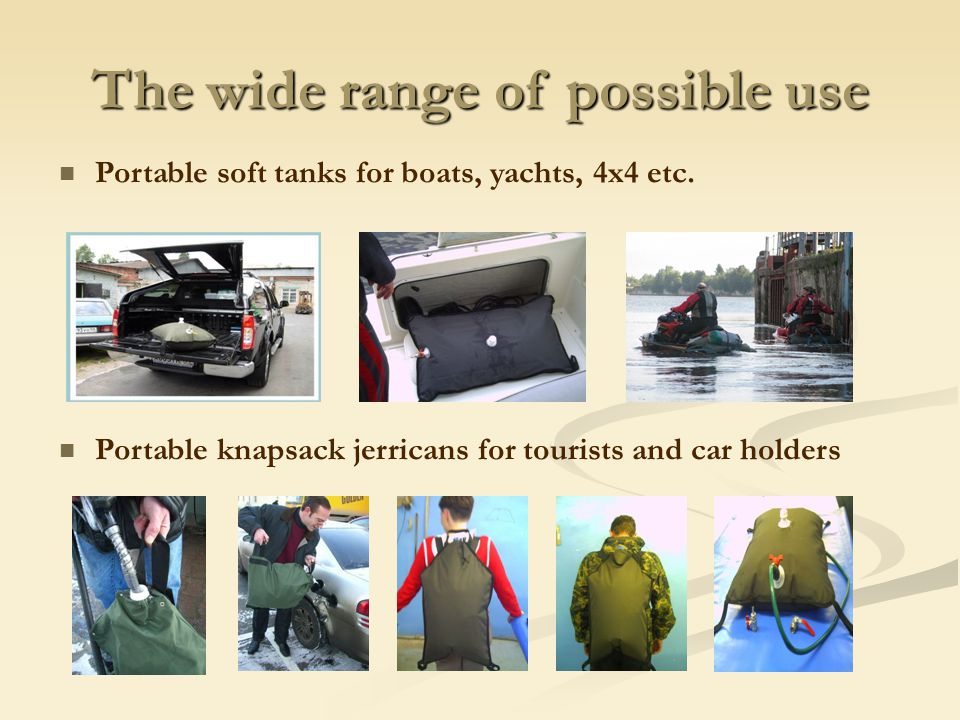 The wide range of possible use Portable soft tanks for boats, yachts, 4x4 etc.