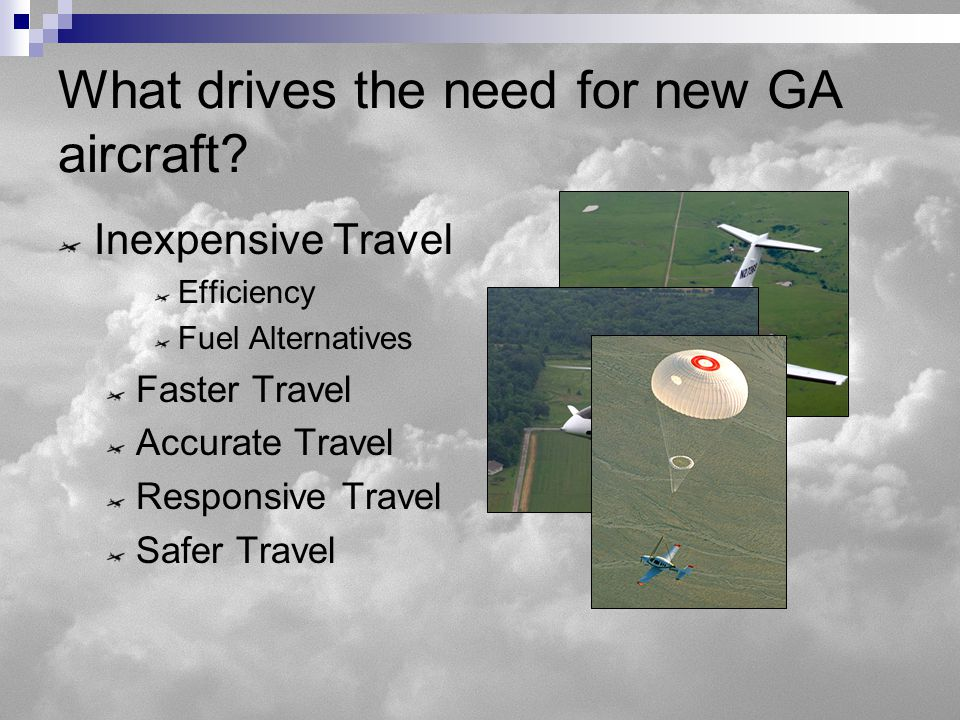 What drives the need for new GA aircraft.