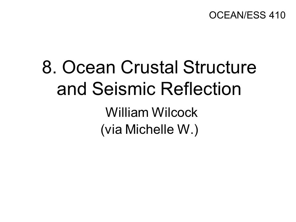 Lecture/Lab Learning Goals Know the basic structure of the oceanic crust as determined from ophiolite studies Understand how oceanic crustal structure is linked to mantle melting and volcanic processes Physics: Understand what seismic impedance is and how it controls the amplitude of seismic reflections Data collection: airguns & LOTS of hydrophones Data processing: Be able to explain how reflection data is stacked and converted into a seismic record section Interpretation: What can seismic records tell you.