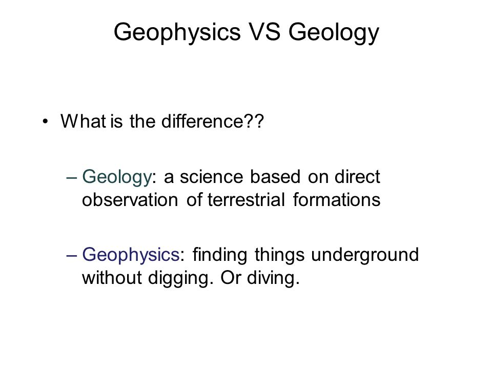 Geophysics VS Geology What is the difference .