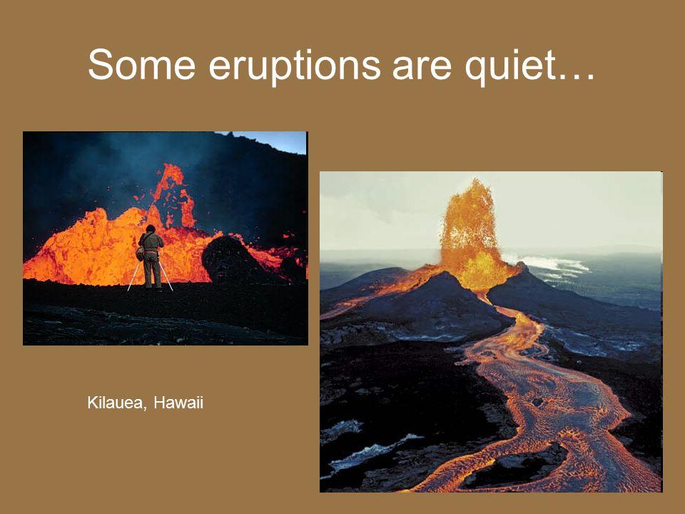Some eruptions are EXPLOSIVE! Mt. Pinatubo Montserrat Mt. St. Helens