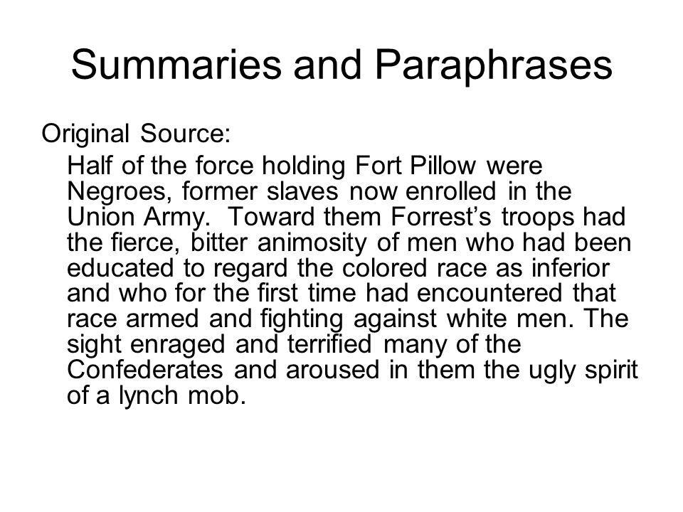Summaries and Paraphrases Original Source: Half of the force holding Fort Pillow were Negroes, former slaves now enrolled in the Union Army.