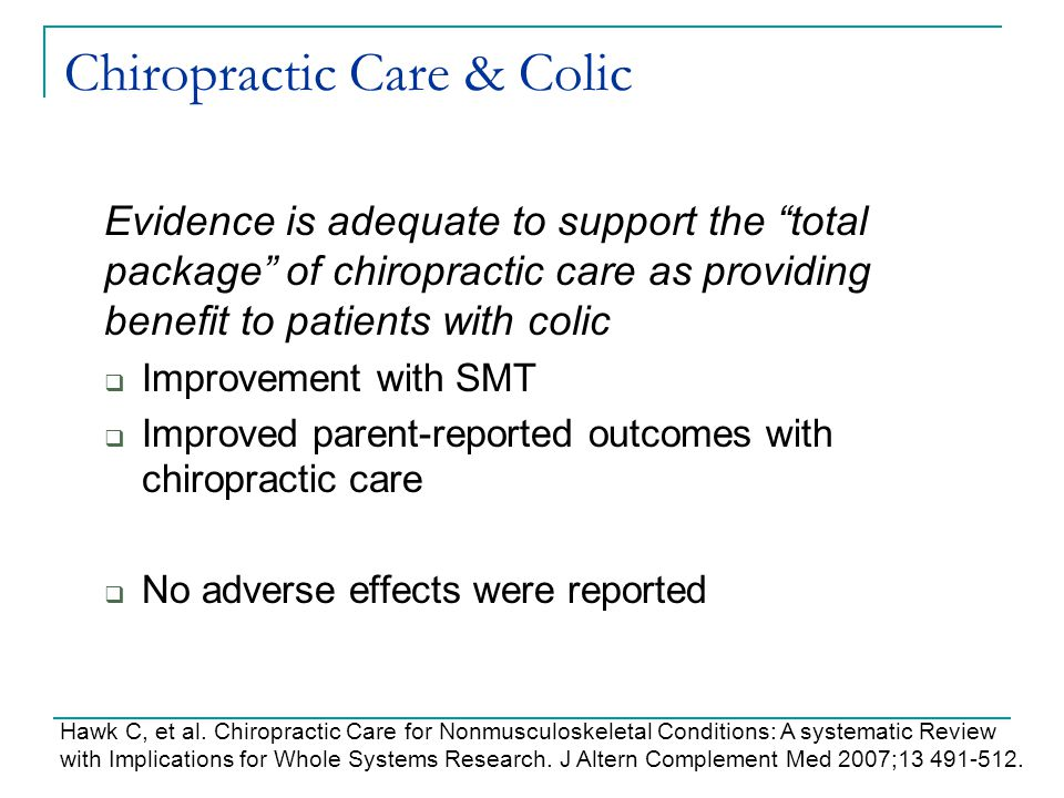 "Chiropractic Care & Colic Evidence is adequate to support the ""total package"" of chiropractic care as providing benefit to patients with colic  Impro"