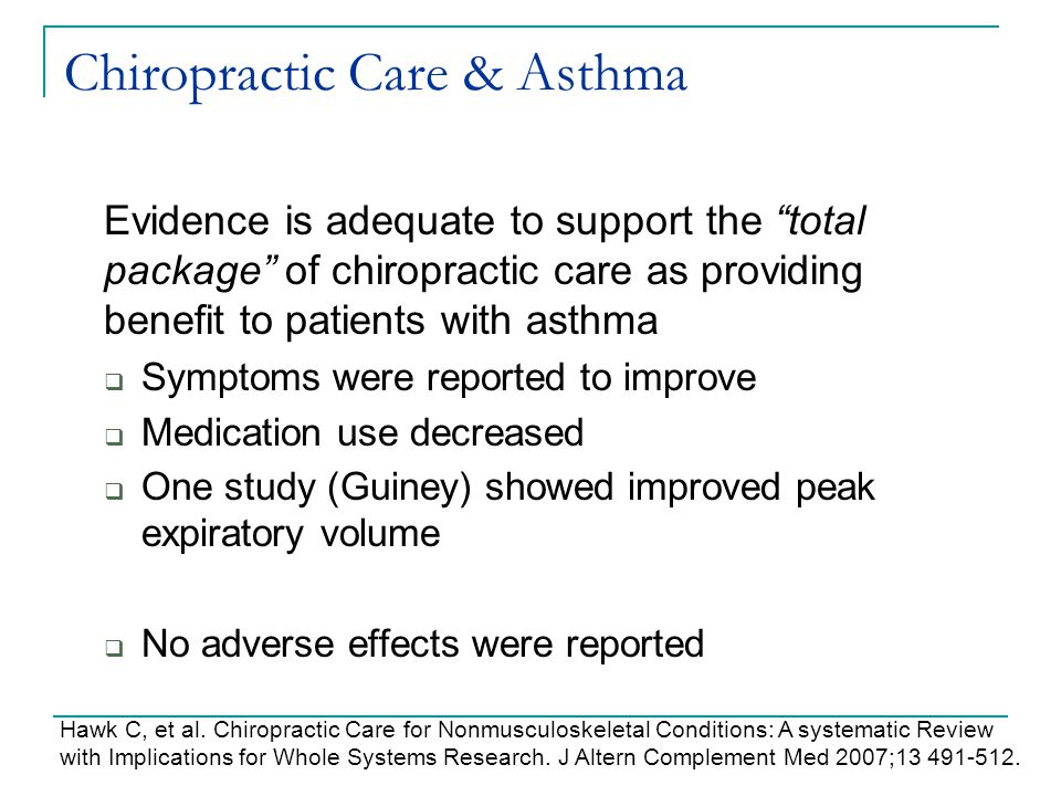"Chiropractic Care & Asthma Evidence is adequate to support the ""total package"" of chiropractic care as providing benefit to patients with asthma  Sym"