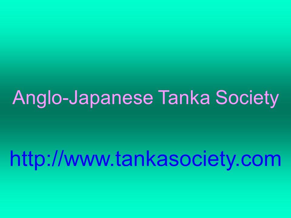 Anglo-Japanese Tanka Society http://www.tankasociety.com