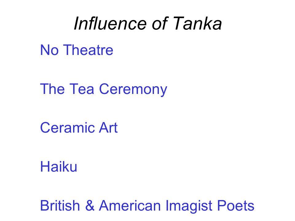 Influence of Tanka No Theatre The Tea Ceremony Ceramic Art Haiku British & American Imagist Poets