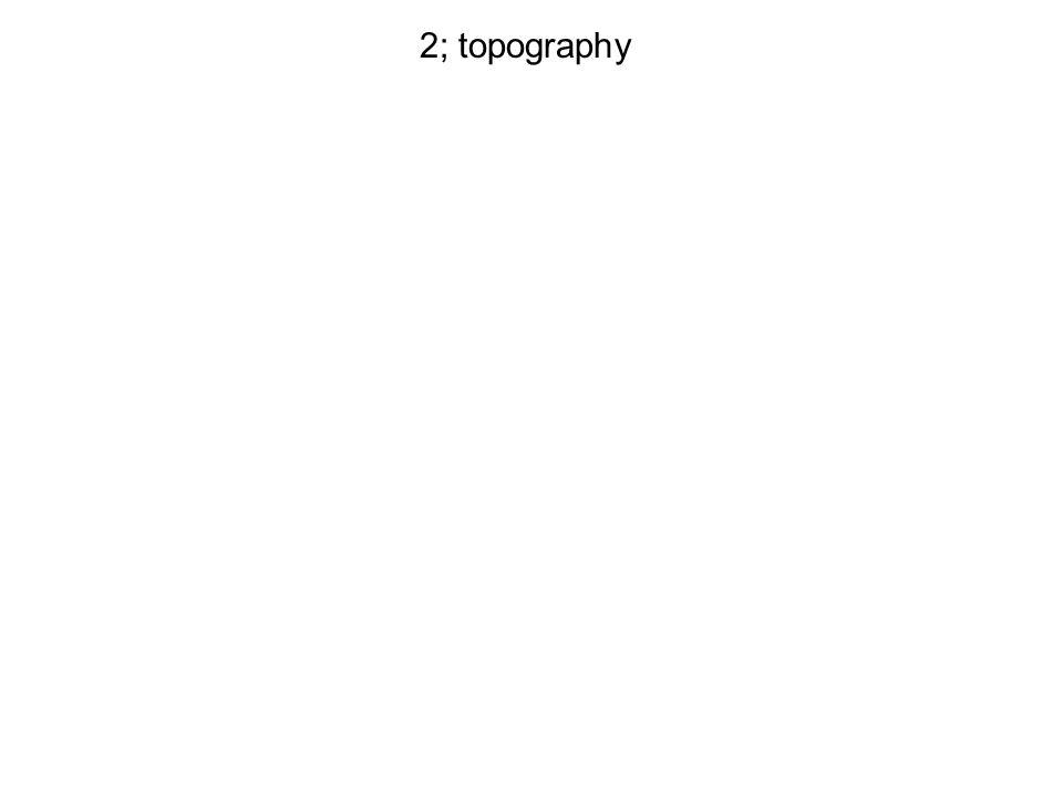 2; topography