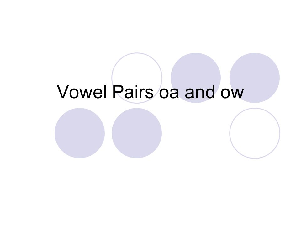 Vowel Pairs oa and ow