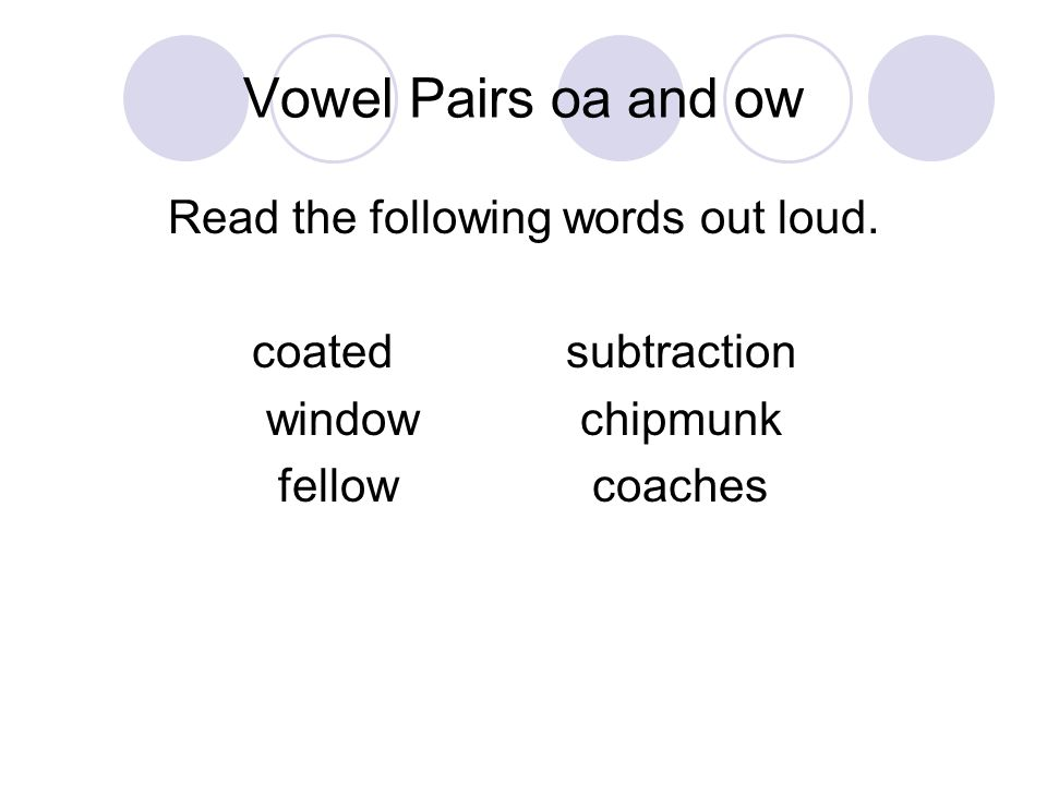 Vowel Pairs oa and ow Read the following words out loud.