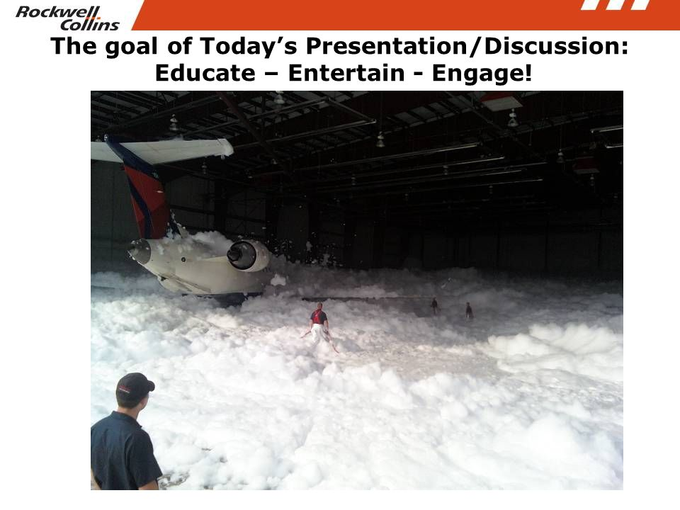 The goal of Today's Presentation/Discussion: Educate – Entertain - Engage!
