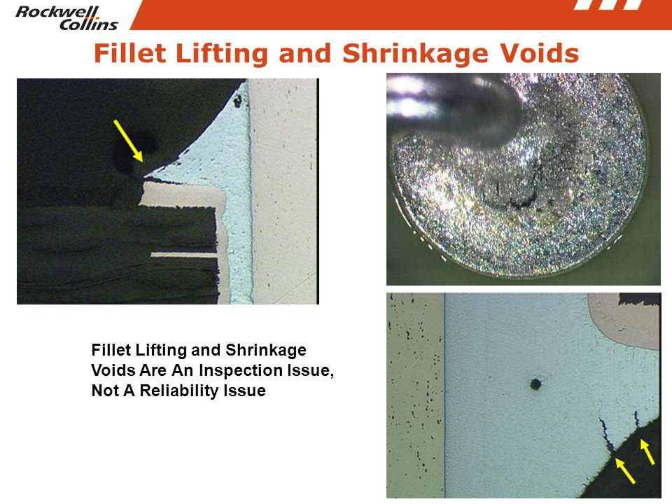 Fillet Lifting and Shrinkage Voids Fillet Lifting and Shrinkage Voids Are An Inspection Issue, Not A Reliability Issue
