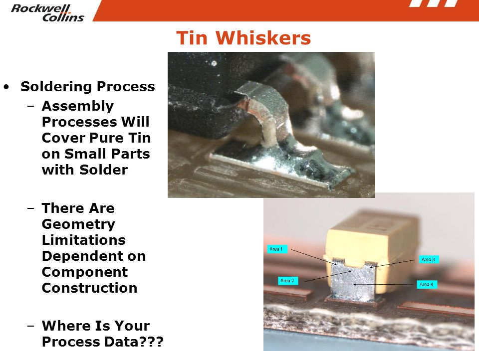 Soldering Process –Assembly Processes Will Cover Pure Tin on Small Parts with Solder –There Are Geometry Limitations Dependent on Component Constructi