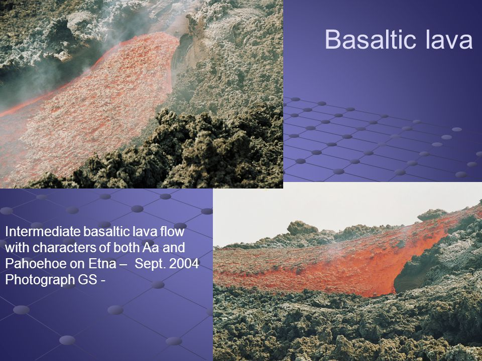 Intermediate basaltic lava flow with characters of both Aa and Pahoehoe on Etna – Sept.