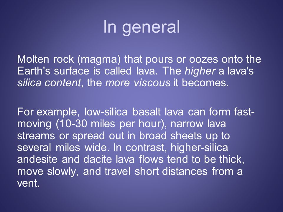 In general Molten rock (magma) that pours or oozes onto the Earth s surface is called lava.