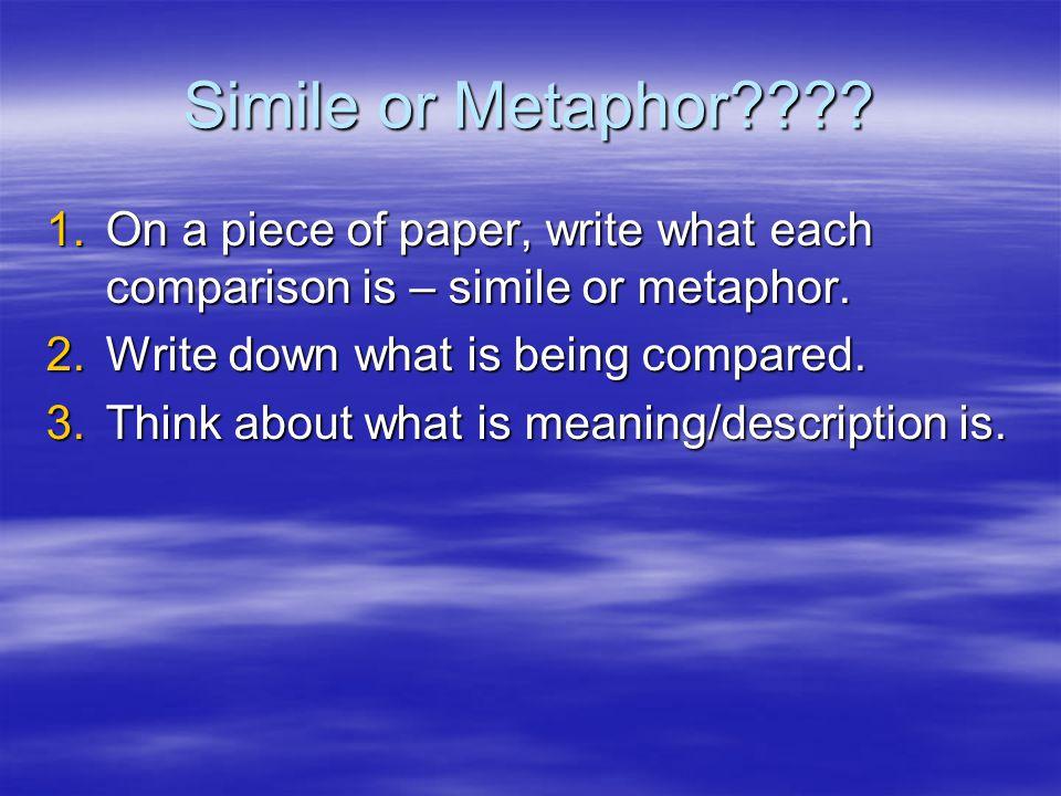 Simile or Metaphor???.