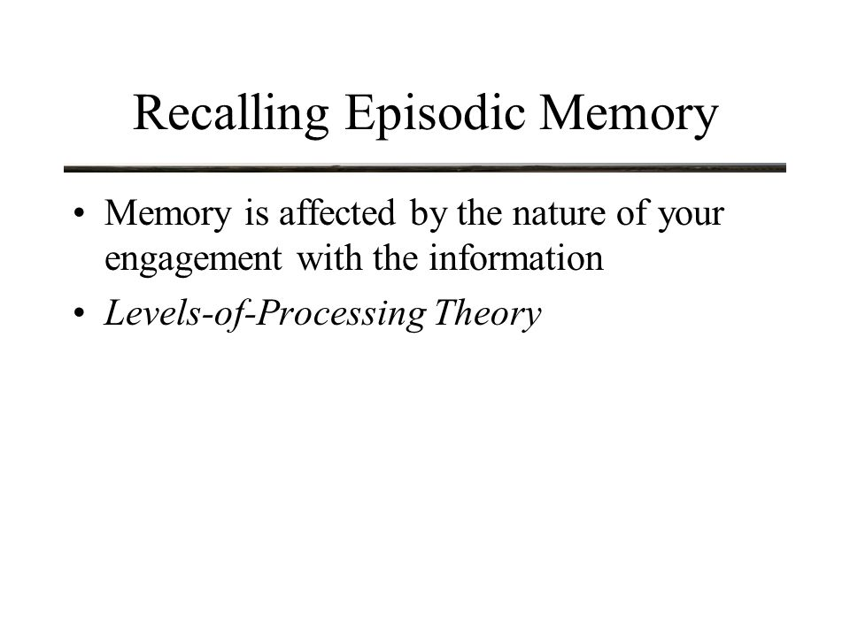 Implicit and Explicit Memory: yet another distinction The successful recall of episodic memory entails a conscious awareness for the contents of the memory Explicit Memory is any memory that is both available and accessible by consciousness