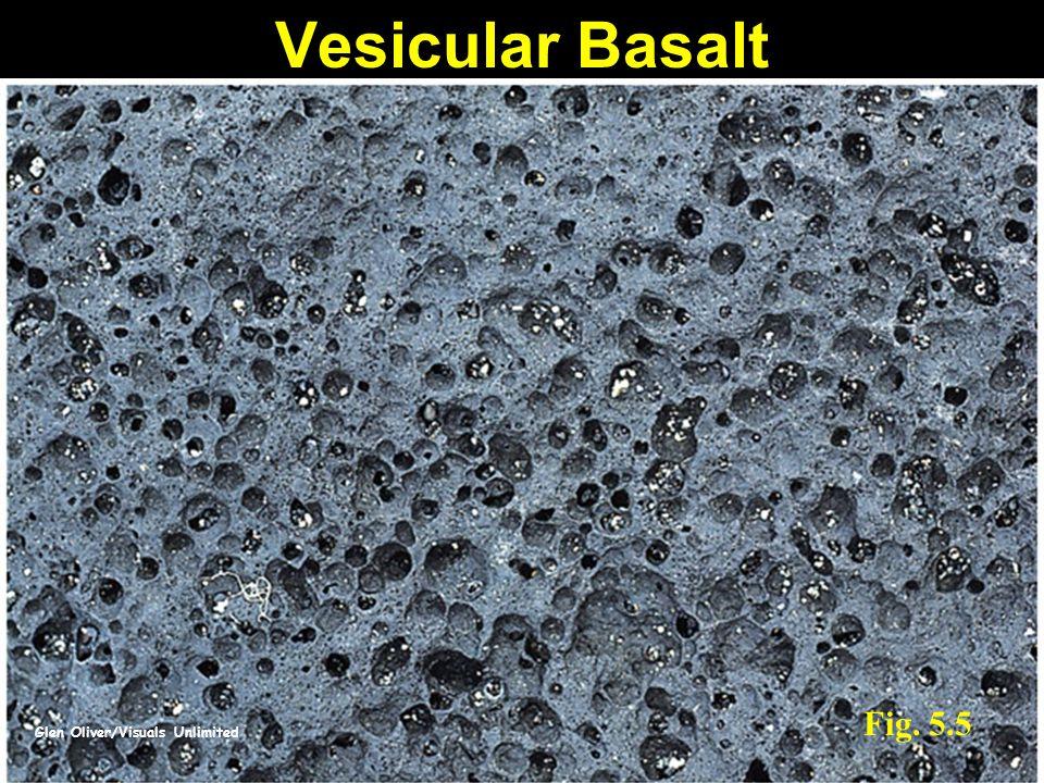 Glen Oliver/Visuals Unlimited Fig. 5.5 Vesicular Basalt