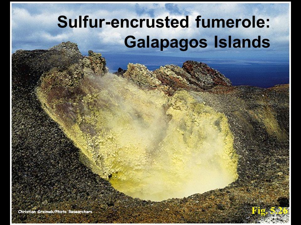 Christian Grzimek/Photo Researchers Fig. 5.26 Sulfur-encrusted fumerole: Galapagos Islands